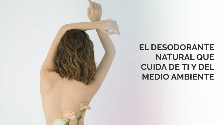 Desodorante natural, ecológico y sin aluminio