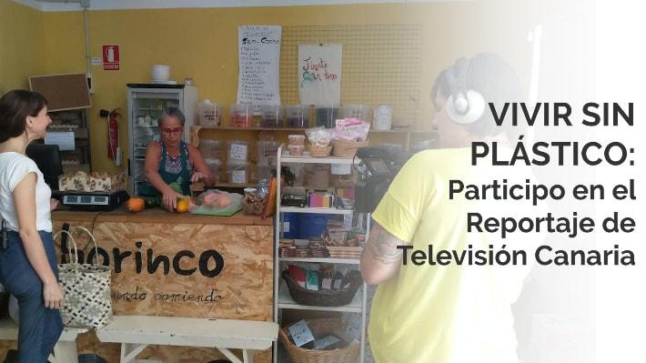 Vivir sin plástico: Participo en el reportaje de Televisión Canaria