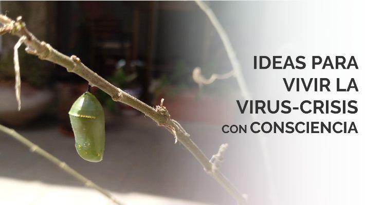 Ideas para vivir la crisis con consciencia