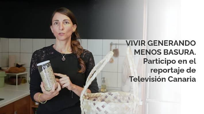 Vivir generando menos basura. Participo en Trópico Distópico de Televisión Canaria